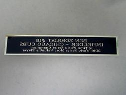 Ben Zobrist Cubs Nameplate For A Baseball Jersey, Bat Case O