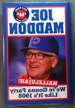 Maddon HALLELUJAH! Party like it's 1908 Chicago Cubs HCDJ bo
